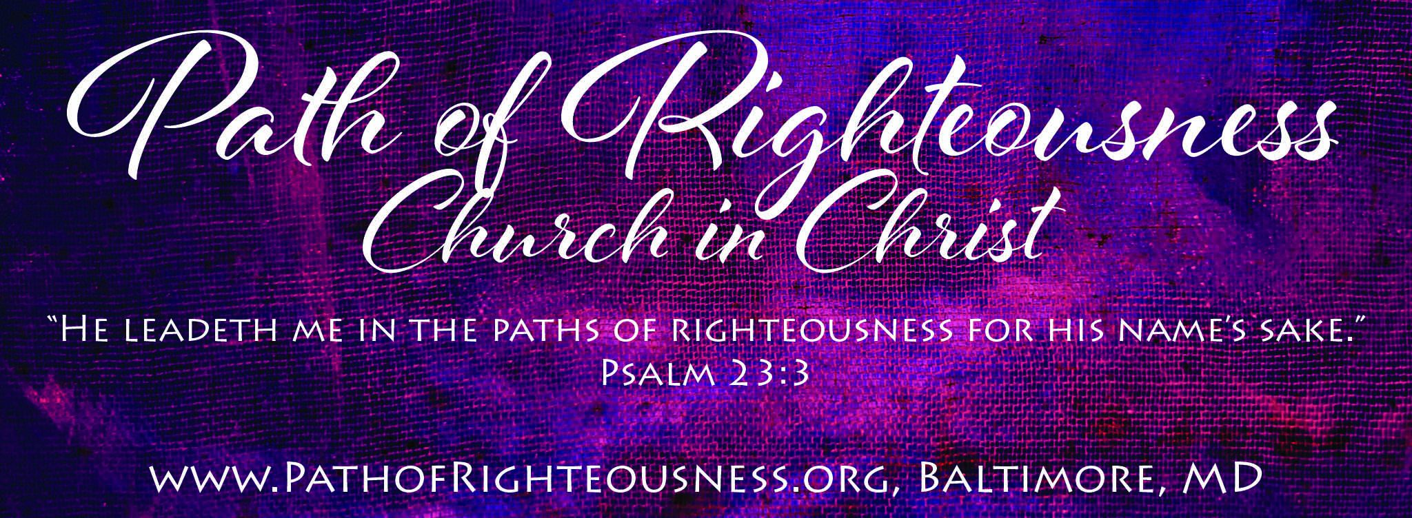 Path of Righteousness Church in Christ, Inc